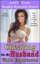 Cheating On My Husband While Unprotected