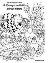 Livre de Coloriage Pour Adultes Griffonnages M ditatifs Animaux Mignons 2