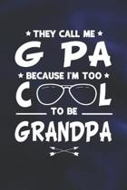 They Call Me G Pa Because I'm Too Cool To Be Grandpa: Family life Grandpa Dad Men love marriage friendship parenting wedding divorce Memory dating Jou