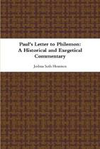 Paul's Letter to Philemon: a Historical and Exegetical Commentary