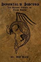 Immortal's Discord (Chaos Rising Book 2)
