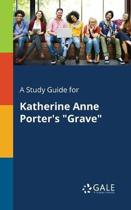 A Study Guide for Katherine Anne Porter's grave