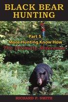 Black Bear Hunting: Part 5 - More Hunting Know How