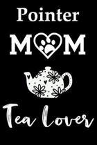 Pointer Mom Tea Lover