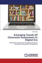 Emerging Trends of Classroom Assessment in Digital Era