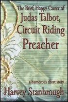 The Brief, Happy Career of Judas Talbot, Circuit Riding Preacher
