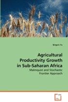 Agricultural Productivity Growth in Sub-Saharan Africa