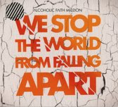 We Stop The World From Falling Apar