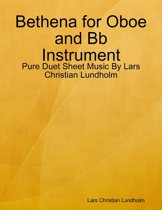 Bethena for Oboe and Bb Instrument - Pure Duet Sheet Music By Lars Christian Lundholm