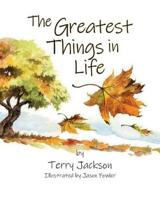 The Greatest Things in Life