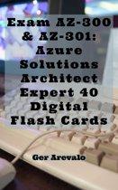Exam AZ-300 & AZ-301: Azure Solutions Architect Expert 42 Digital Flash Cards