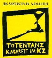 Totentanz Kabarett im KZ/CD