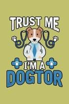 Trust Me I'M A Dogtor: With a matte, full-color soft cover, this lined journal is the ideal size 6x9 inch, 54 pages cream colored pages . It