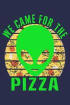 We Came For The Pizza: Funny Vintage Alien Pizza Lover Journal