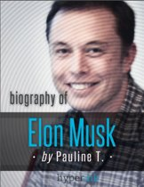 Elon Musk: Biography of the Mastermind Behind Paypal, SpaceX, and Tesla Motors: The life and times of Elon Musk in one convenient little book