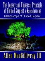 The Legacy and Universal Principle of Plumed Serpent a Kaleidoscope