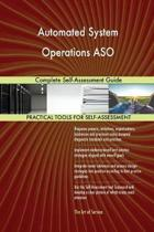 Automated System Operations Aso Complete Self-Assessment Guide