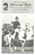 The Complete Training of Horse and Rider in the Principles of Classical Horsemanship