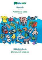 Babadada, Deutsch - Ukrainian (in Cyrillic Script), Bildw rterbuch - Visual Dictionary (in Cyrillic Script)