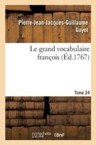 Le Grand Vocabulaire Fran ois. Tome 24