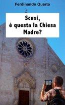 Scusi, è questa la Chiesa Madre?