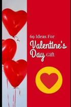 69 Ideas For Valentines Day Gift
