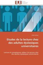 Etudes de la Lecture Chez Des Adultes Dyslexiques Universitaires