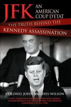 JFK - An American Coup: The Truth Behind the Kennedy Assassination