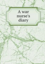 A War Nurse's Diary