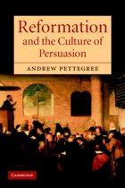 Reformation and the Culture of Persuasion