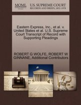 Eastern Express, Inc., et al. V. United States et al. U.S. Supreme Court Transcript of Record with Supporting Pleadings
