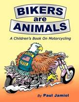 Bikers Are Animals