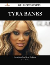 Tyra Banks 270 Success Facts - Everything you need to know about Tyra Banks