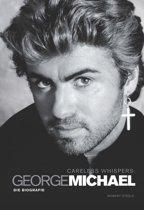 Careless Whispers: George Michael Die Biografie