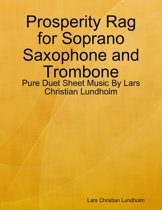 Prosperity Rag for Soprano Saxophone and Trombone - Pure Duet Sheet Music By Lars Christian Lundholm