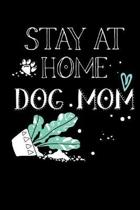 Stay At Home Dog Mom: Stay At Home Mom Journal Blank Lined Notebook For Women