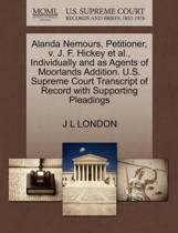 Alanda Nemours, Petitioner, V. J. F. Hickey Et Al., Individually and as Agents of Moorlands Addition. U.S. Supreme Court Transcript of Record with Supporting Pleadings