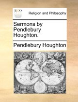 Sermons by Pendlebury Houghton.