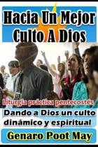 Hacia Un Mejor Culto a Dios