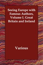 Seeing Europe with Famous Authors, Volume I. Great Britain and Ireland