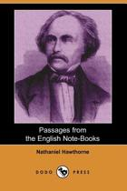 Passages from the English Note-Books (Dodo Press)