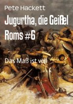 Jugurtha, die Geißel Roms #6