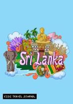 Sri Lanka Kids Travel Journal: Keepsake Notebook, Vacation Diary for Children to Write In with Prompts Blank Pages for Doodling, Writing & Sketching