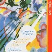 Ysaye: 6 Violin Sonatas Op.27