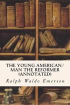 The Young American/Man the Reformer (Annotated)