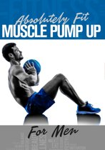 Absolutely Fit: Muscle Pump Up