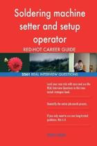 Soldering Machine Setter and Setup Operator Red-Hot Career; 2561 Real Interview