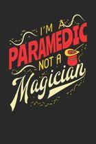 I'm A Paramedic Not A Magician