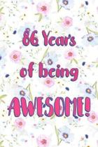 86 Years Of Being Awesome
