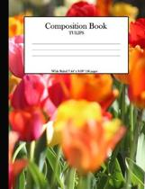 Composition Book Tulips: Wide Ruled 7.44'' x 9.69'' 118 pages